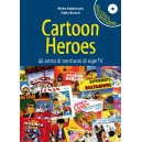CARTOON HEROES CON CD MUSICALE